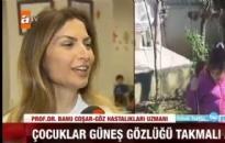 ATV, Ana Haber</br>Çocuklarda Güneş Gözlüğü</br>06.04.2017