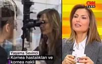 CNN Türk, Yaşama Sevinci Kornea Hastalıkları...   05.02.2007
