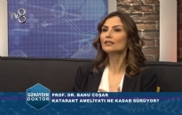 TV8, Günaydın Doktor</br>Katarakt ve Tedavisi</br>27.11.2018